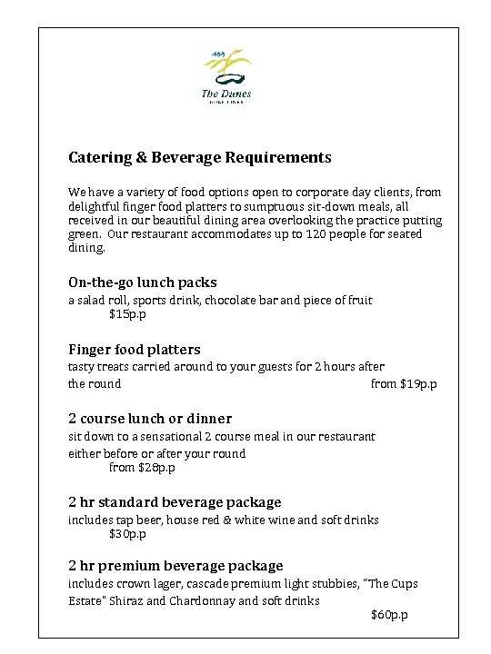 Catering & Beverage Requirements We have a variety of food options open to