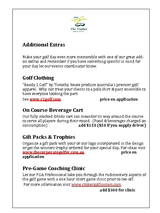 Additional Extras Make your golf day even more memorable with one of our great