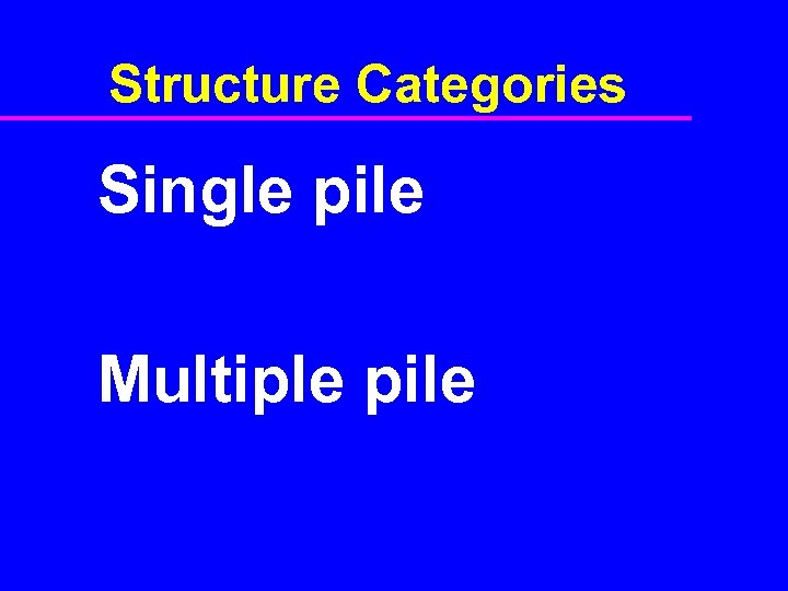 Structure Categories Single pile Multiple pile