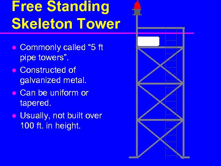 "Free Standing Skeleton Tower l l Commonly called "" 5 ft pipe towers"". Constructed"