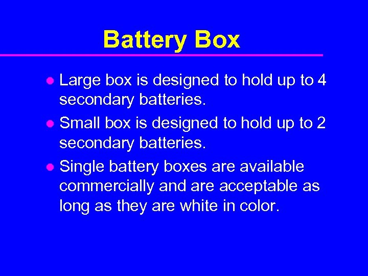 Battery Box Large box is designed to hold up to 4 secondary batteries. l