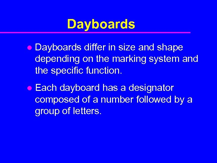 Dayboards l Dayboards differ in size and shape depending on the marking system and