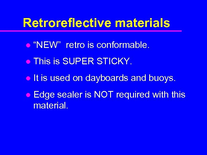 """Retroreflective materials l """"NEW"""" retro is conformable. l This is SUPER STICKY. l It"""