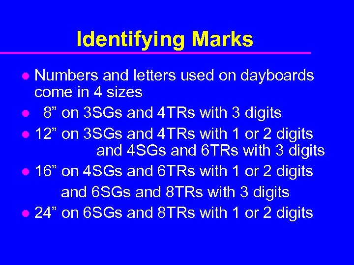 Identifying Marks Numbers and letters used on dayboards come in 4 sizes l 8""