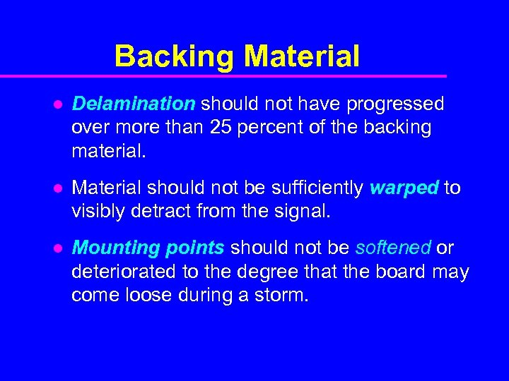 Backing Material l Delamination should not have progressed over more than 25 percent of