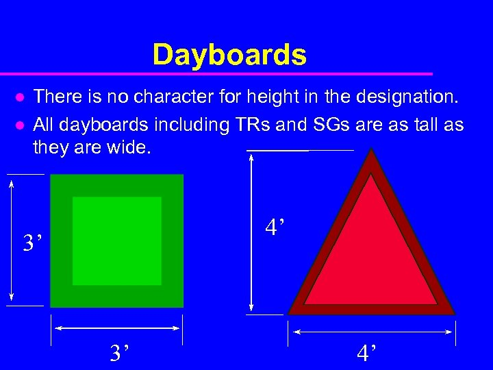 Dayboards l l There is no character for height in the designation. All dayboards