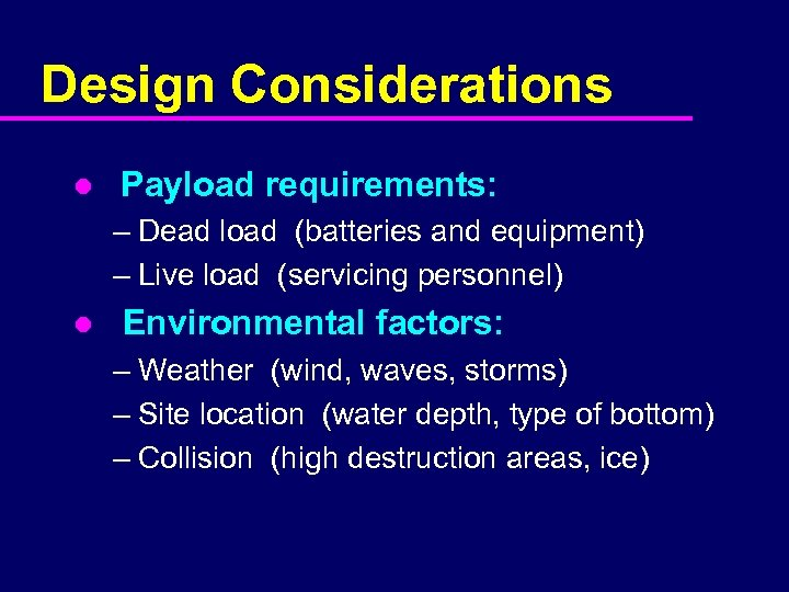Design Considerations l Payload requirements: – Dead load (batteries and equipment) – Live load