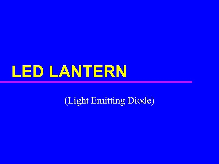 LED LANTERN (Light Emitting Diode)