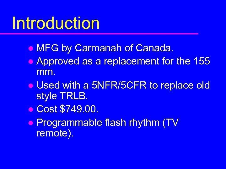 Introduction MFG by Carmanah of Canada. l Approved as a replacement for the 155