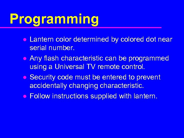 Programming l l Lantern color determined by colored dot near serial number. Any flash