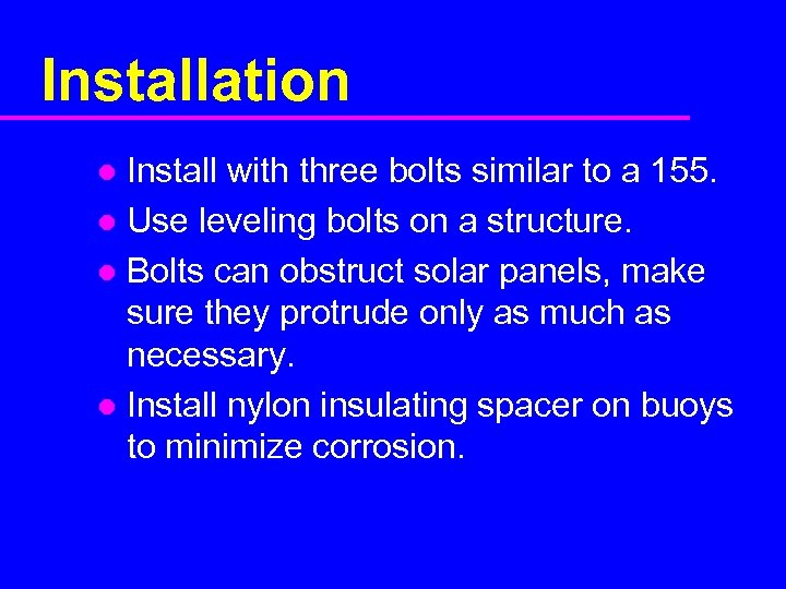 Installation Install with three bolts similar to a 155. l Use leveling bolts on
