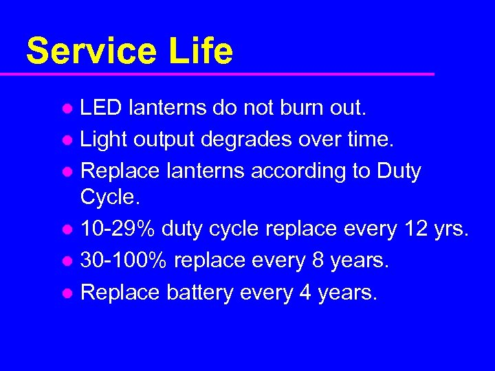 Service Life LED lanterns do not burn out. l Light output degrades over time.