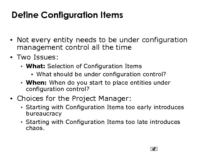 Define Configuration Items • Not every entity needs to be under configuration management control