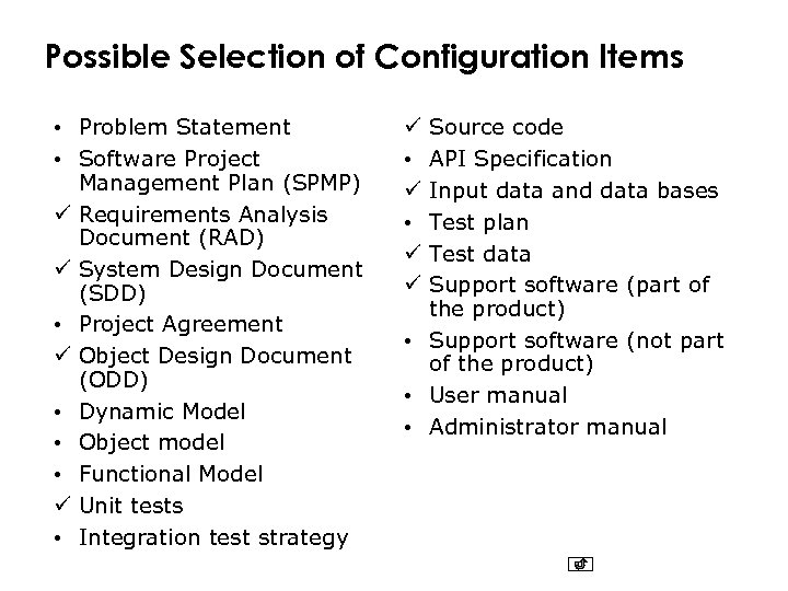 Possible Selection of Configuration Items • Problem Statement • Software Project Management Plan (SPMP)