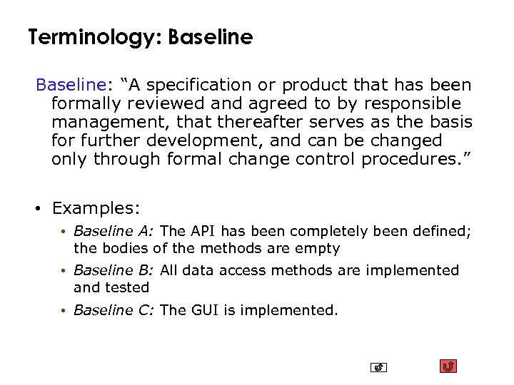 "Terminology: Baseline: ""A specification or product that has been formally reviewed and agreed to"