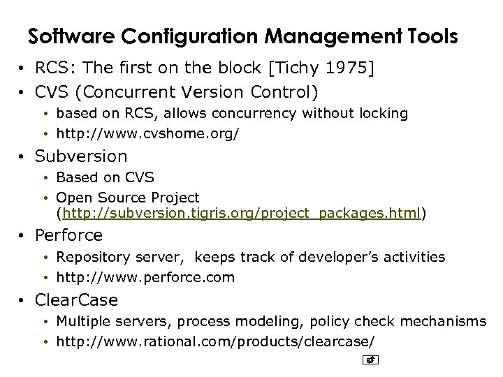 Software Configuration Management Tools • RCS: The first on the block [Tichy 1975] •