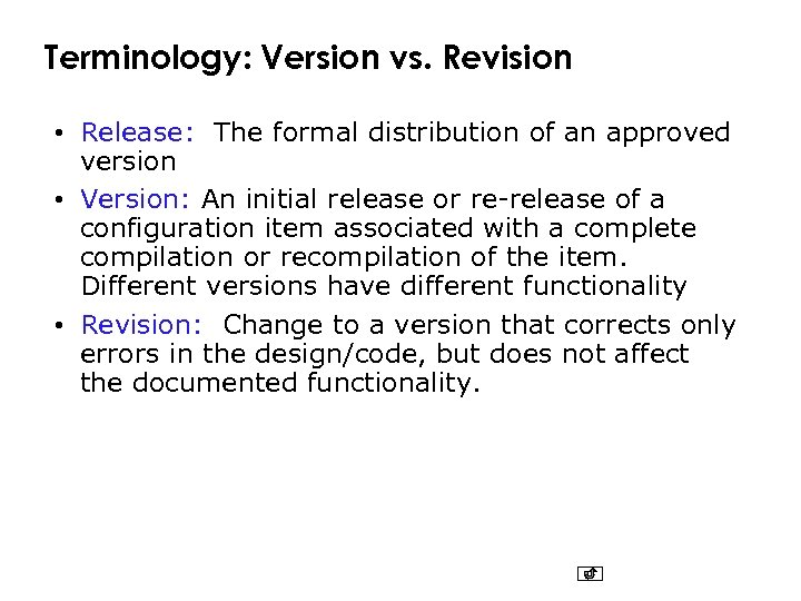 Terminology: Version vs. Revision • Release: The formal distribution of an approved version •