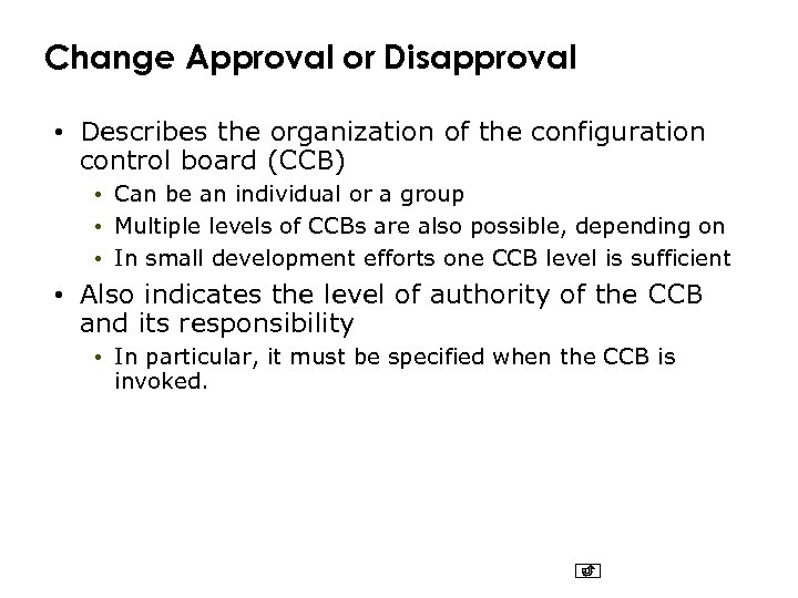 Change Approval or Disapproval • Describes the organization of the configuration control board (CCB)