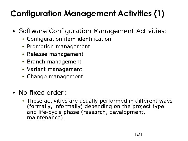 Configuration Management Activities (1) • Software Configuration Management Activities: • • • Configuration item