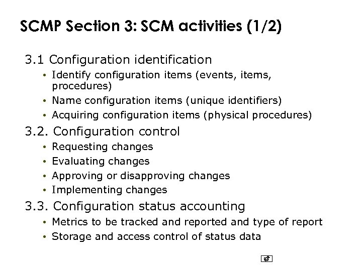 SCMP Section 3: SCM activities (1/2) 3. 1 Configuration identification • Identify configuration items