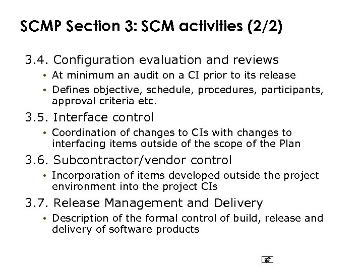SCMP Section 3: SCM activities (2/2) 3. 4. Configuration evaluation and reviews • At