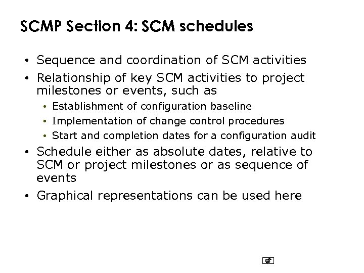 SCMP Section 4: SCM schedules • Sequence and coordination of SCM activities • Relationship