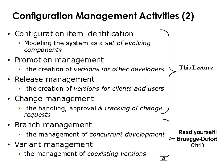 Configuration Management Activities (2) • Configuration item identification • Modeling the system as a
