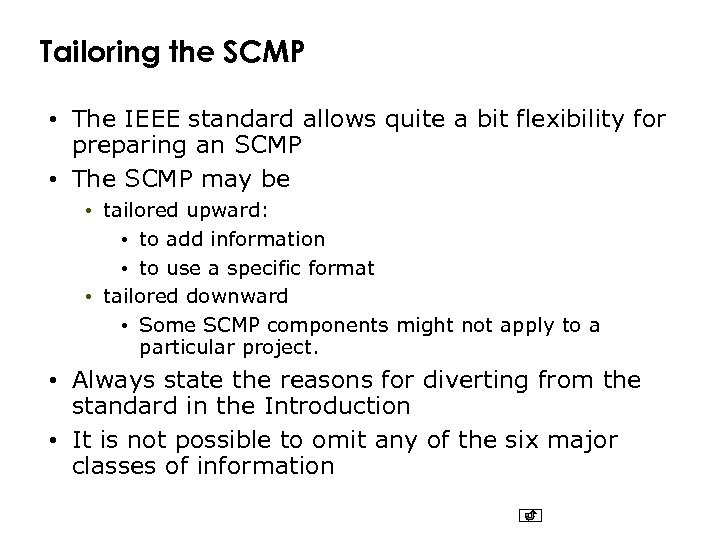 Tailoring the SCMP • The IEEE standard allows quite a bit flexibility for preparing