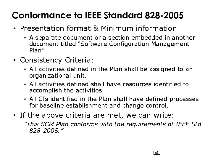 Conformance to IEEE Standard 828 -2005 • Presentation format & Minimum information • A