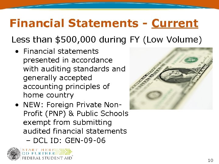 Financial Statements - Current Less than $500, 000 during FY (Low Volume) • Financial