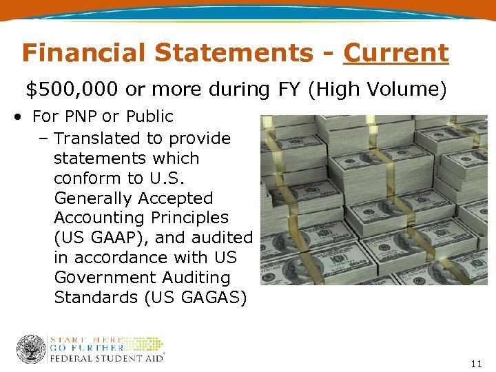 Financial Statements - Current $500, 000 or more during FY (High Volume) • For