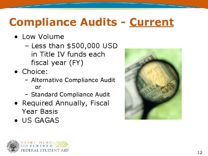 Compliance Audits - Current • Low Volume – Less than $500, 000 USD in