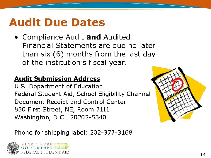 Audit Due Dates • Compliance Audit and Audited Financial Statements are due no later