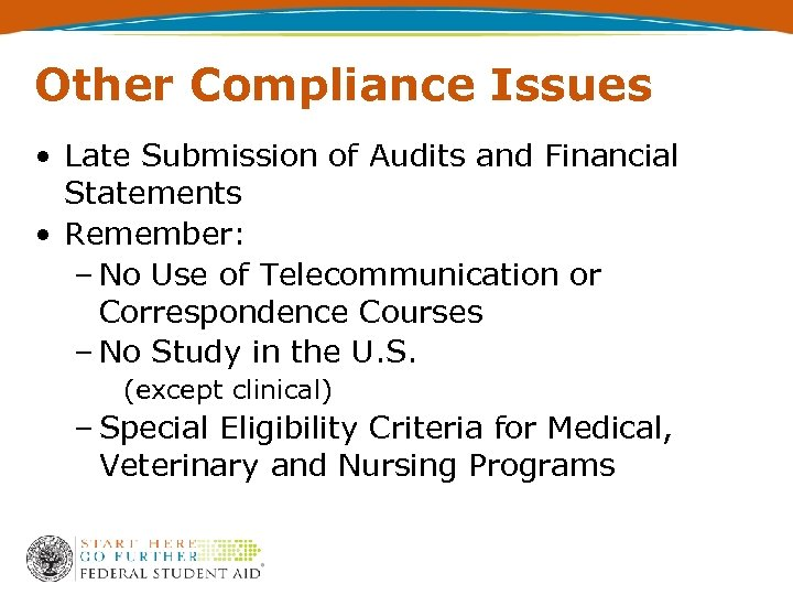 Other Compliance Issues • Late Submission of Audits and Financial Statements • Remember: –