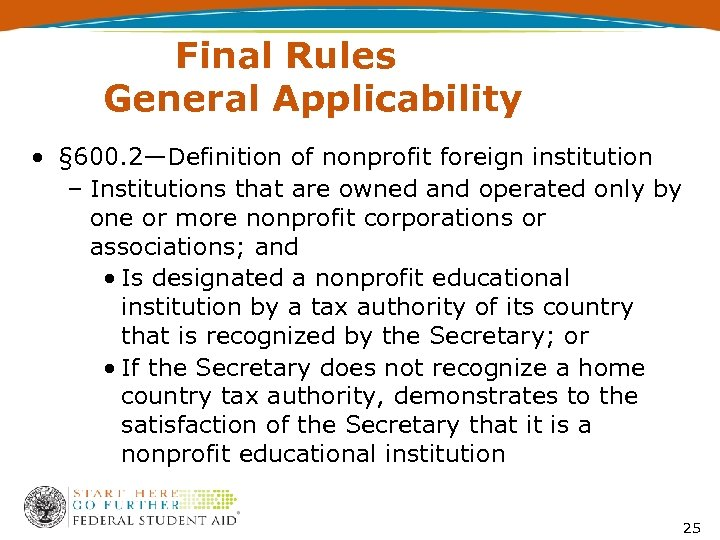 Final Rules General Applicability • § 600. 2—Definition of nonprofit foreign institution – Institutions