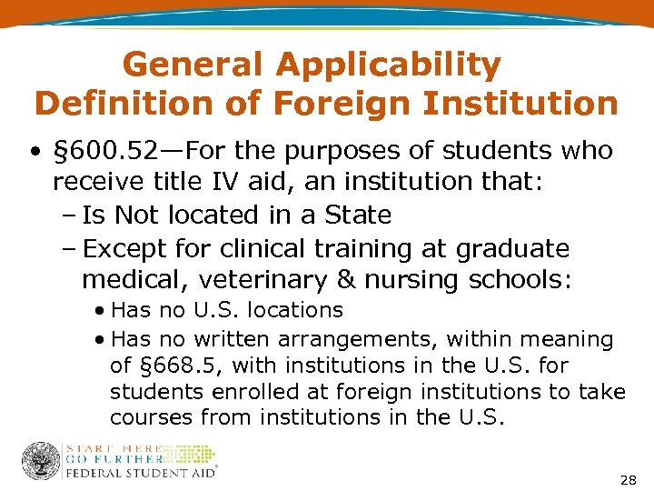 General Applicability Definition of Foreign Institution • § 600. 52—For the purposes of students