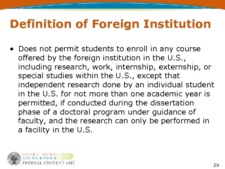 Definition of Foreign Institution • Does not permit students to enroll in any course