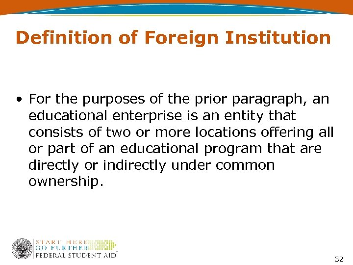 Definition of Foreign Institution • For the purposes of the prior paragraph, an educational
