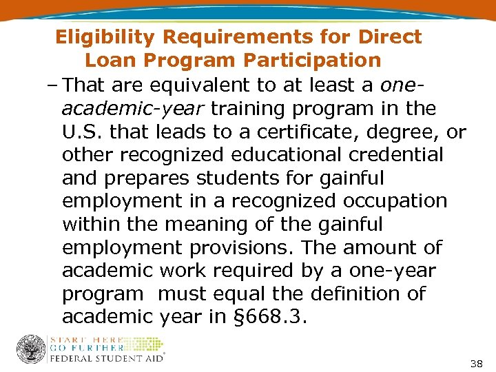 Eligibility Requirements for Direct Loan Program Participation – That are equivalent to at least