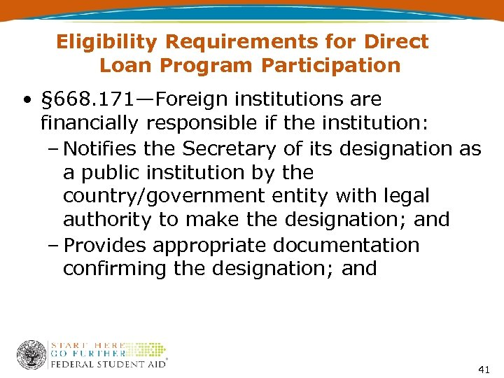 Eligibility Requirements for Direct Loan Program Participation • § 668. 171—Foreign institutions are financially