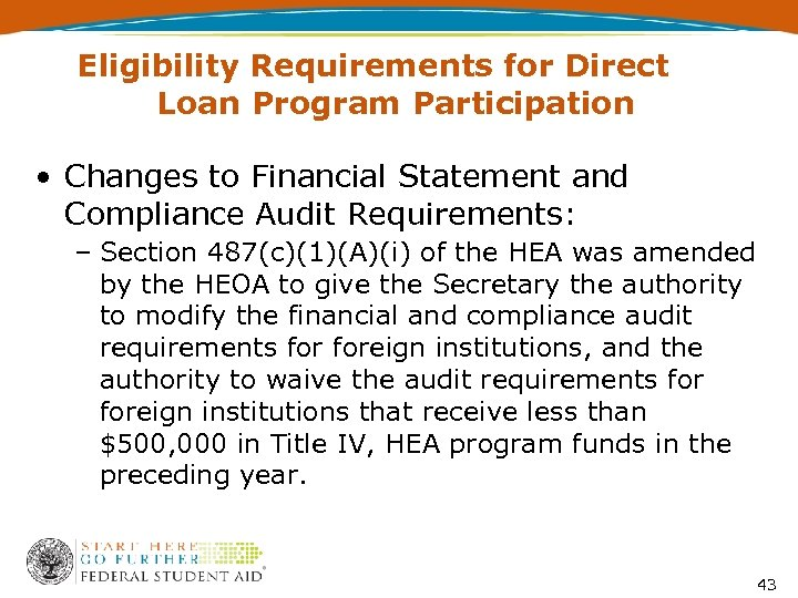 Eligibility Requirements for Direct Loan Program Participation • Changes to Financial Statement and Compliance