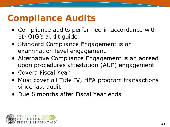 Compliance Audits • Compliance audits performed in accordance with ED OIG's audit guide •
