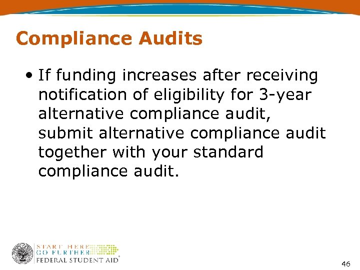 Compliance Audits • If funding increases after receiving notification of eligibility for 3 -year