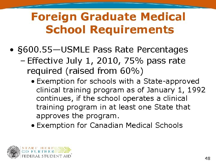 Foreign Graduate Medical School Requirements • § 600. 55—USMLE Pass Rate Percentages – Effective