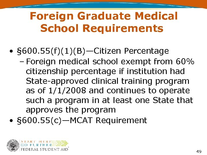 Foreign Graduate Medical School Requirements • § 600. 55(f)(1)(B)—Citizen Percentage – Foreign medical school