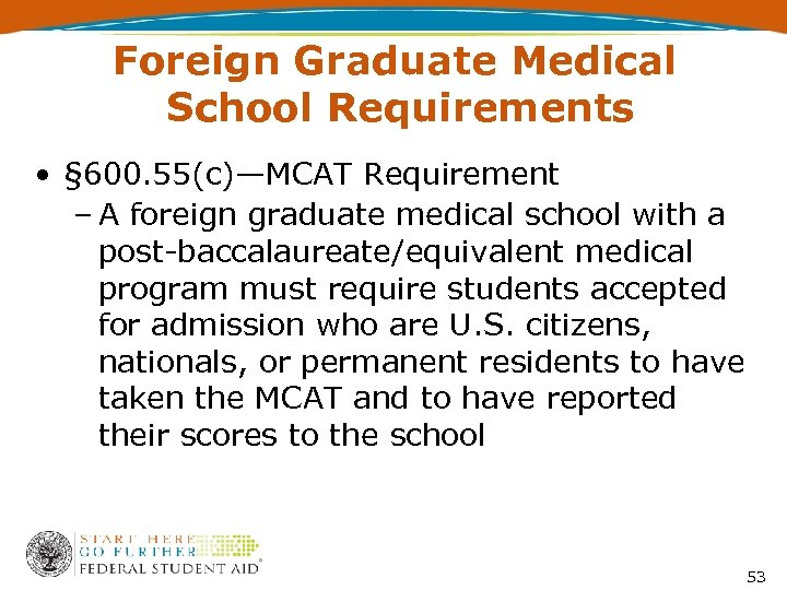 Foreign Graduate Medical School Requirements • § 600. 55(c)—MCAT Requirement – A foreign graduate