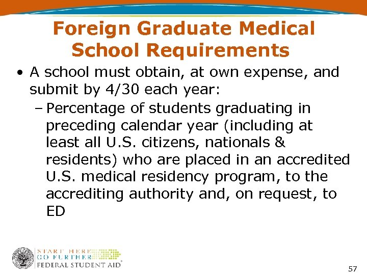 Foreign Graduate Medical School Requirements • A school must obtain, at own expense, and