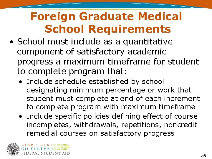 Foreign Graduate Medical School Requirements • School must include as a quantitative component of