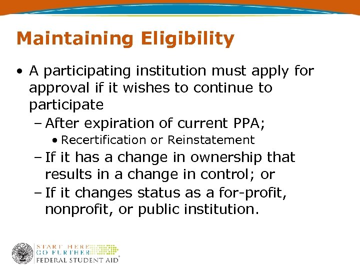 Maintaining Eligibility • A participating institution must apply for approval if it wishes to