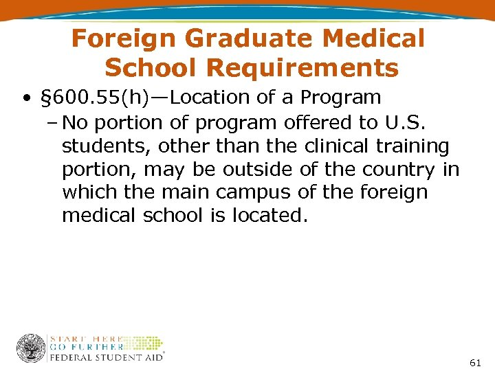 Foreign Graduate Medical School Requirements • § 600. 55(h)—Location of a Program – No
